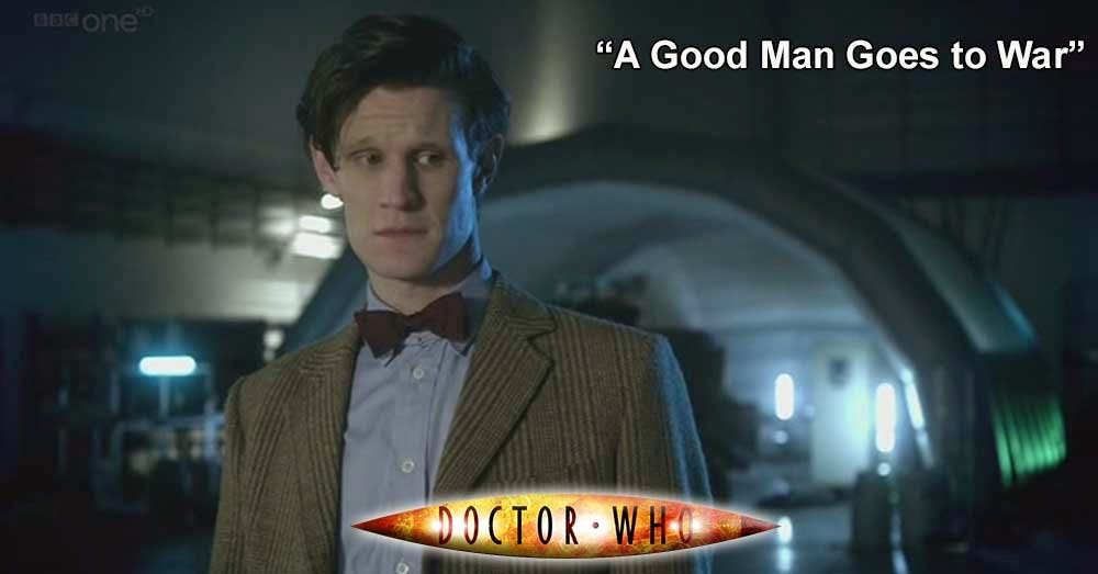 Doctor Who 218: A Good Man Goes to War