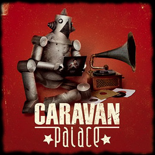 Caravan Palace - Live 2009 ... 74 minutos