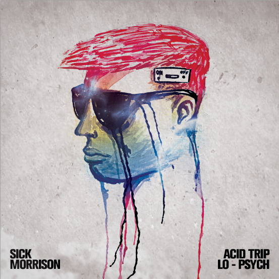 Sick Morrison - Acid Trip Lo-Psych