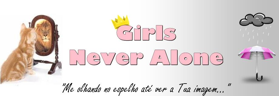 Girls Never Alone