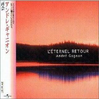 Andre Gagnon - L'Eternel Retour (2000)