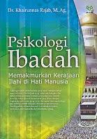 toko buku rahma: buku PSIKOLOGI IBADAH, pengarang khairunnas rajab, penerbit amzah