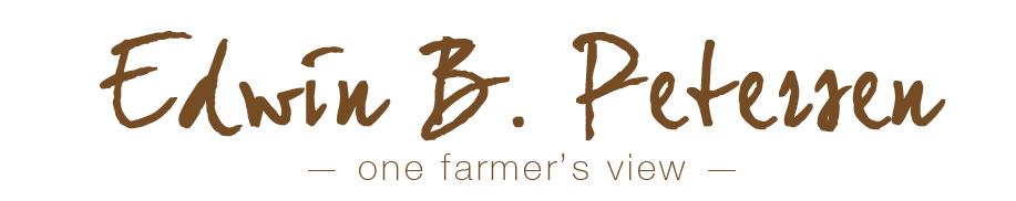 Edwin B. Petersen - one farmer's view