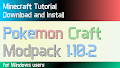 HOW TO INSTALL<br>Pokemon Craft Modpack [<b>1.10.2</b>]<br>▽