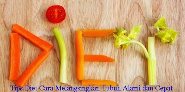 Tips Diet Cara Melangsingkan Tubuh Alami dan Cepat