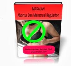 MAKALAH ABORTUS DAN MENSTRUAL REGULATION