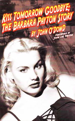 Kiss Tomorrow Goodbye: The Barbara Payton Story