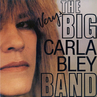 Carla Bley, The Very Big Carla Bley Band