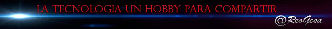 La tecnología un hobby para compartir