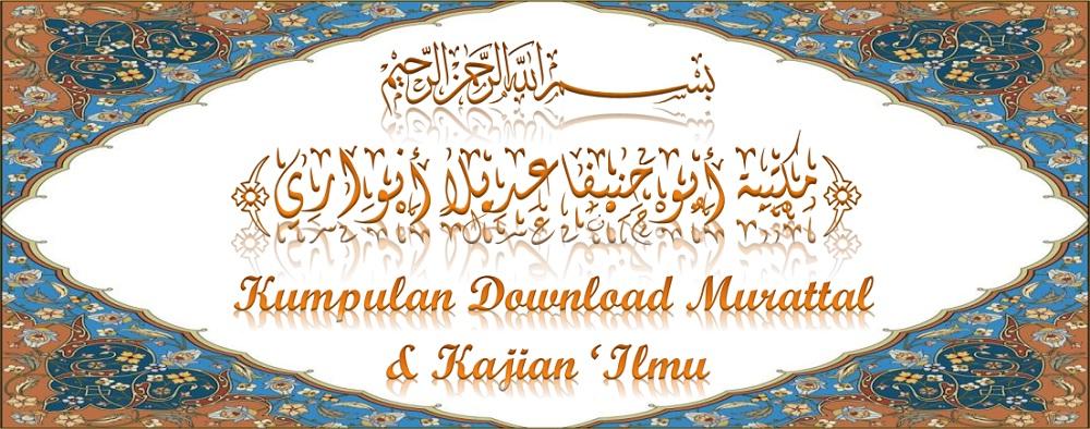 Kumpulan Download Murottal dan Kajian Ilmu