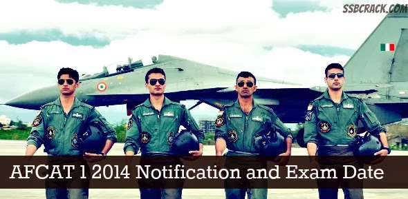 AFCAT 1 2014 Notification and Exam Date