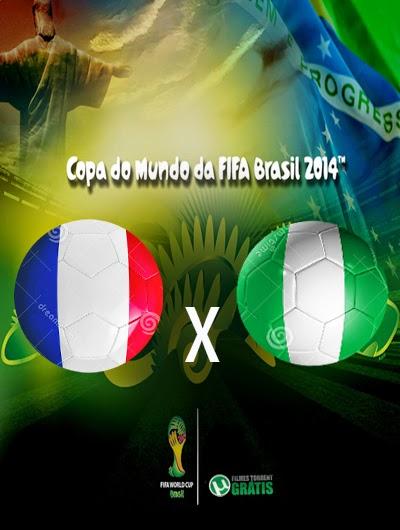 França x Nigeria Oitavas de Final Copa do Mundo 2014