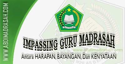 Impassing Guru Madrasah, Antara Harapan, Bayangan Dan Kenyataan