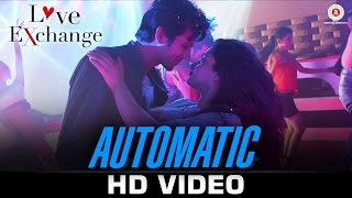 Automatic – Love Exchange _ Dev Negi & Ishmeet Narula _ Mohit Madan & Jyoti Sharma