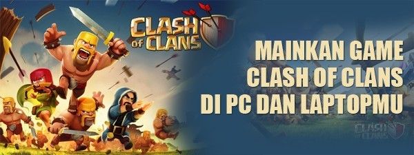Cara Main Game Clash of Clans (COC) di PC atau Laptop