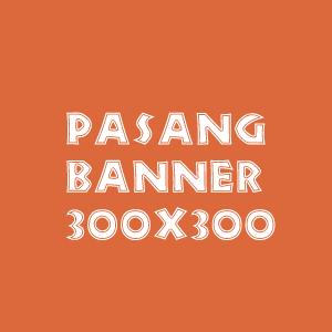 Pasang iklan banner 300x300