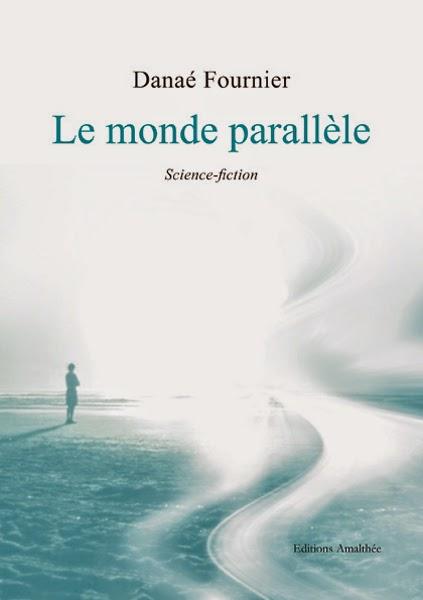http://leden-des-reves.blogspot.fr/2015/02/le-monde-parallele-danae-fournier.html
