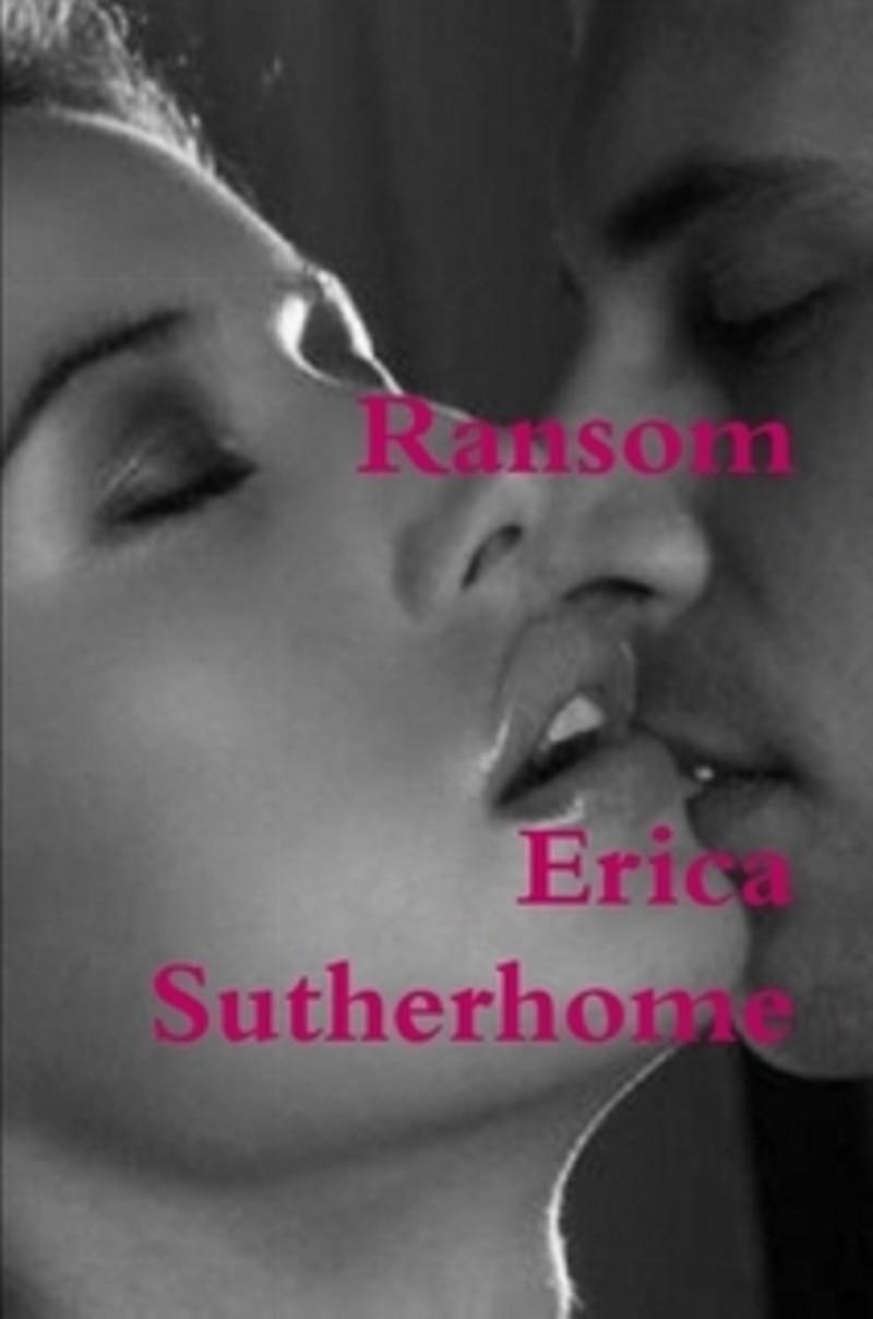 http://www.amazon.com/Ransom-Erica-Sutherhome-ebook/dp/B00AM7CB2Q/ref=sr_1_3?s=books&ie=UTF8&qid=1391477359&sr=1-3&keywords=Erica+Sutherhome