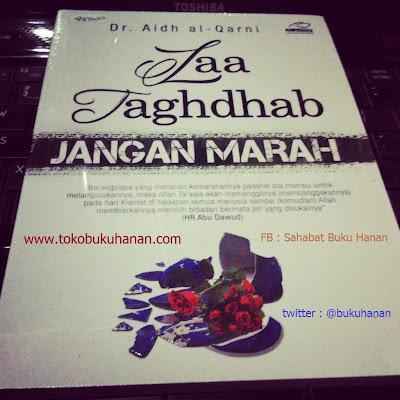 Buku : Laa Taghdhab (Jangan Marah) : Dr Aidh Al Qarni
