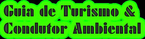 Guia de Turismo & Condutor Ambiental