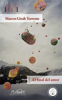 El final del amor, Marcos Giralt Torrente, 2011