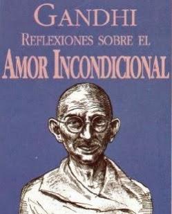Reflexiones sobre el amor incondicional gandhi