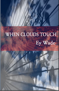When Clouds Touch - ROMANCE