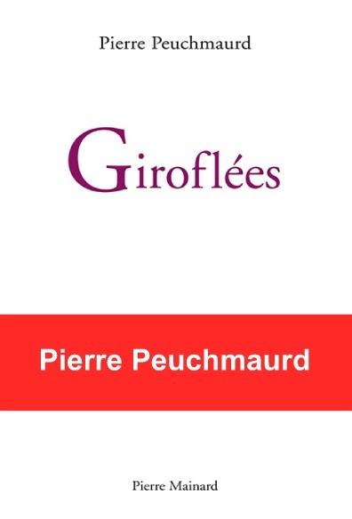 Pierre PEUCHMAURD, GIROFLÉES, Pierre MAINARD ÉDITEUR
