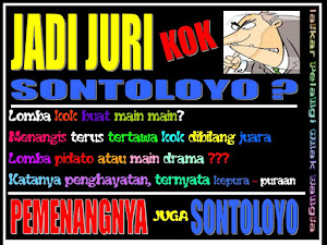 JURI SONTOLOYO  ( PEMENANGNYA JUGA SONTOLOYO )