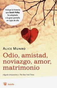 Odio, amistad, noviazgo, amor, matrimonio - Alice Munro