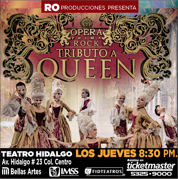 Ópera Prima Rock Show Tributo a Queen 5 y 12 de Marzo Teatro Hidalgo Ticketmaster