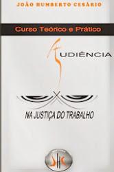 LIVRO: CURSO DE AUDIÊNCIA NA JUSTIÇA DO TRABALHO