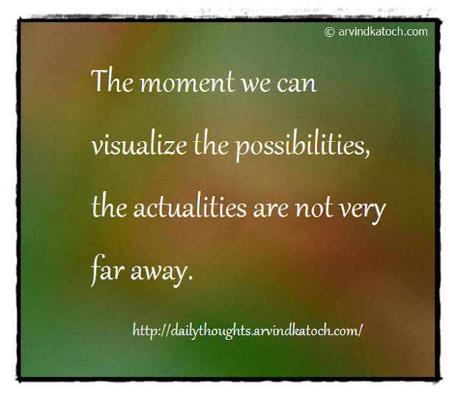 possibilities, actualities, Daily Thought, Quote