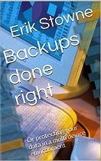 Backups done right: Or protecting your data in a multi device environment