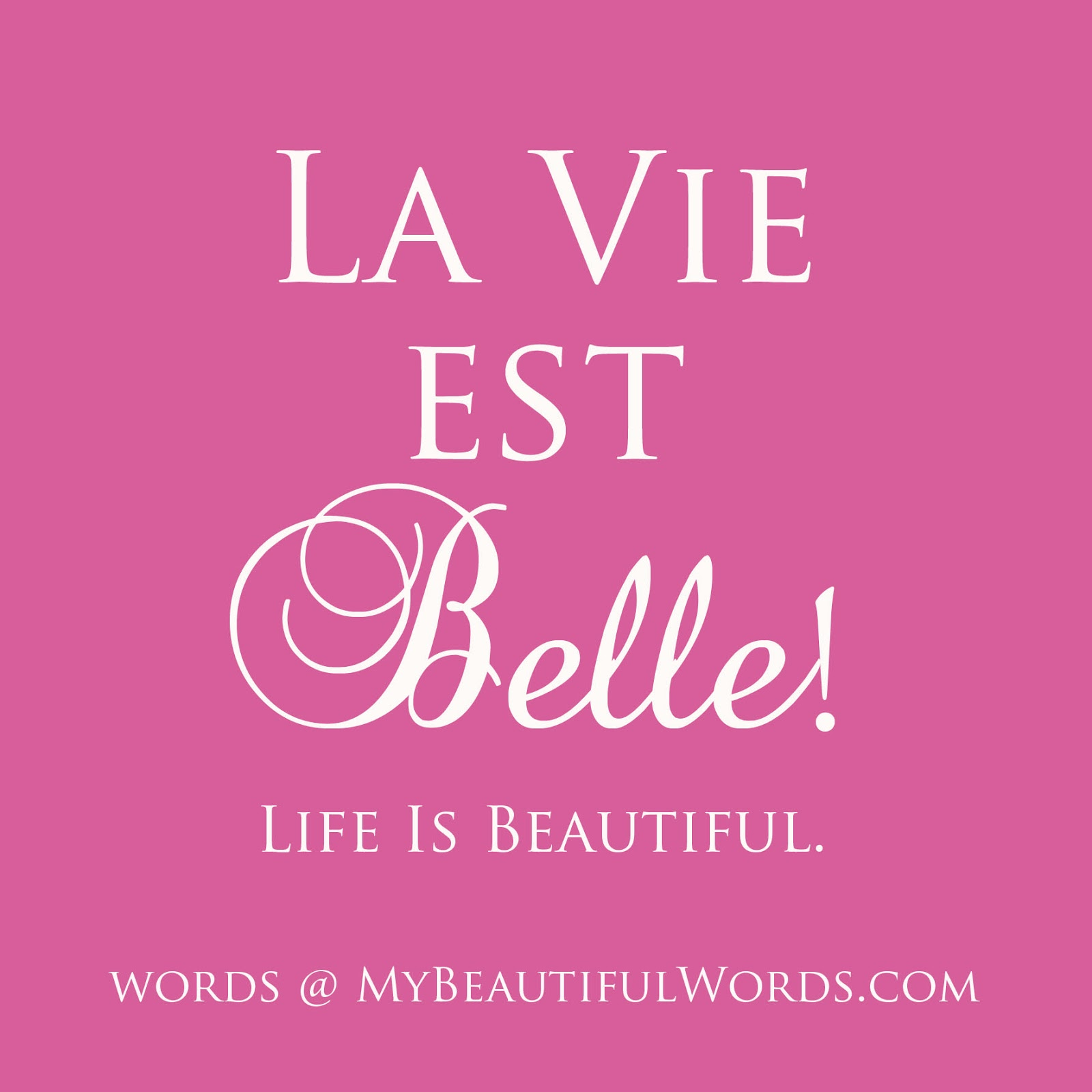 my beautiful words la vie est belle. Black Bedroom Furniture Sets. Home Design Ideas