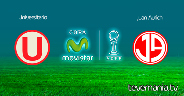 Universitario vs Juan Aurich en Vivo - Torneo Apertura