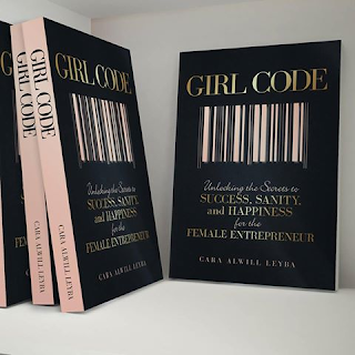 Girl Code: Unlocking the Secrets to Success, Sanity and Happiness for the Female Entrepreneur by Cara Alwill Leyba