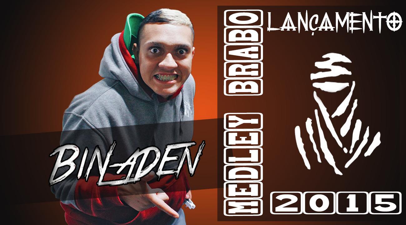 MC BINLADEN ( LANÇAMENTO BRABO)
