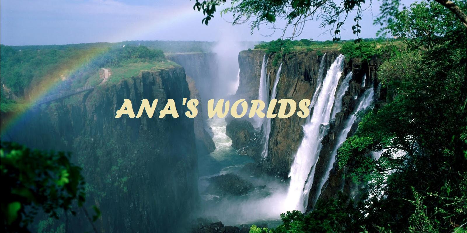 Ana's worlds