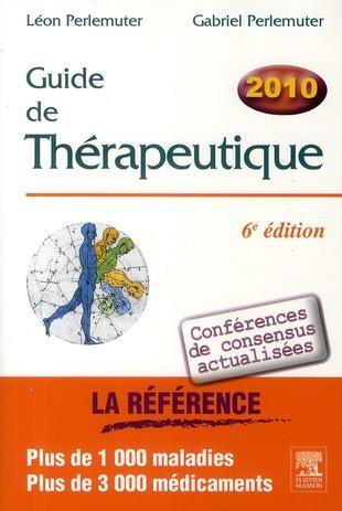 Guide de thérapeutique 2010, 6e édition