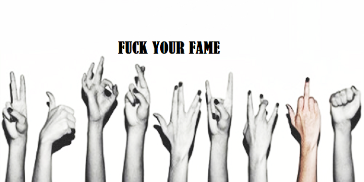 FUCK YOUR FAME