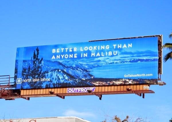 Lake Tahoe North Better looking than anyone in Malibu billboard