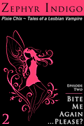 Pixie Chix #2: Bite Me Again… Please?