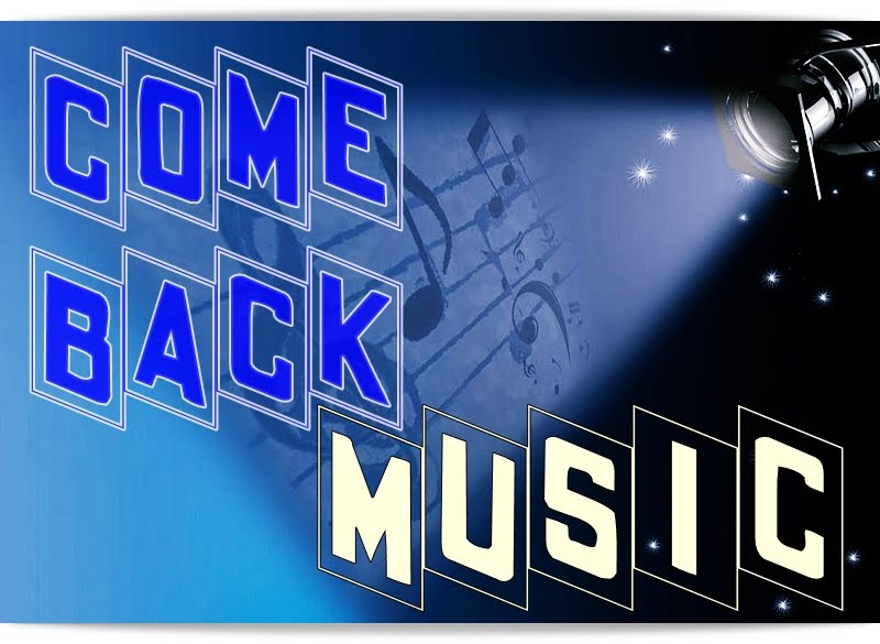 COME BACK MUSIC