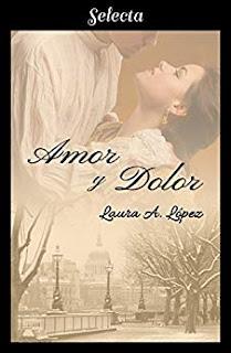 Amor y dolor (Rosa blanca 3)- Laura A. Lopez