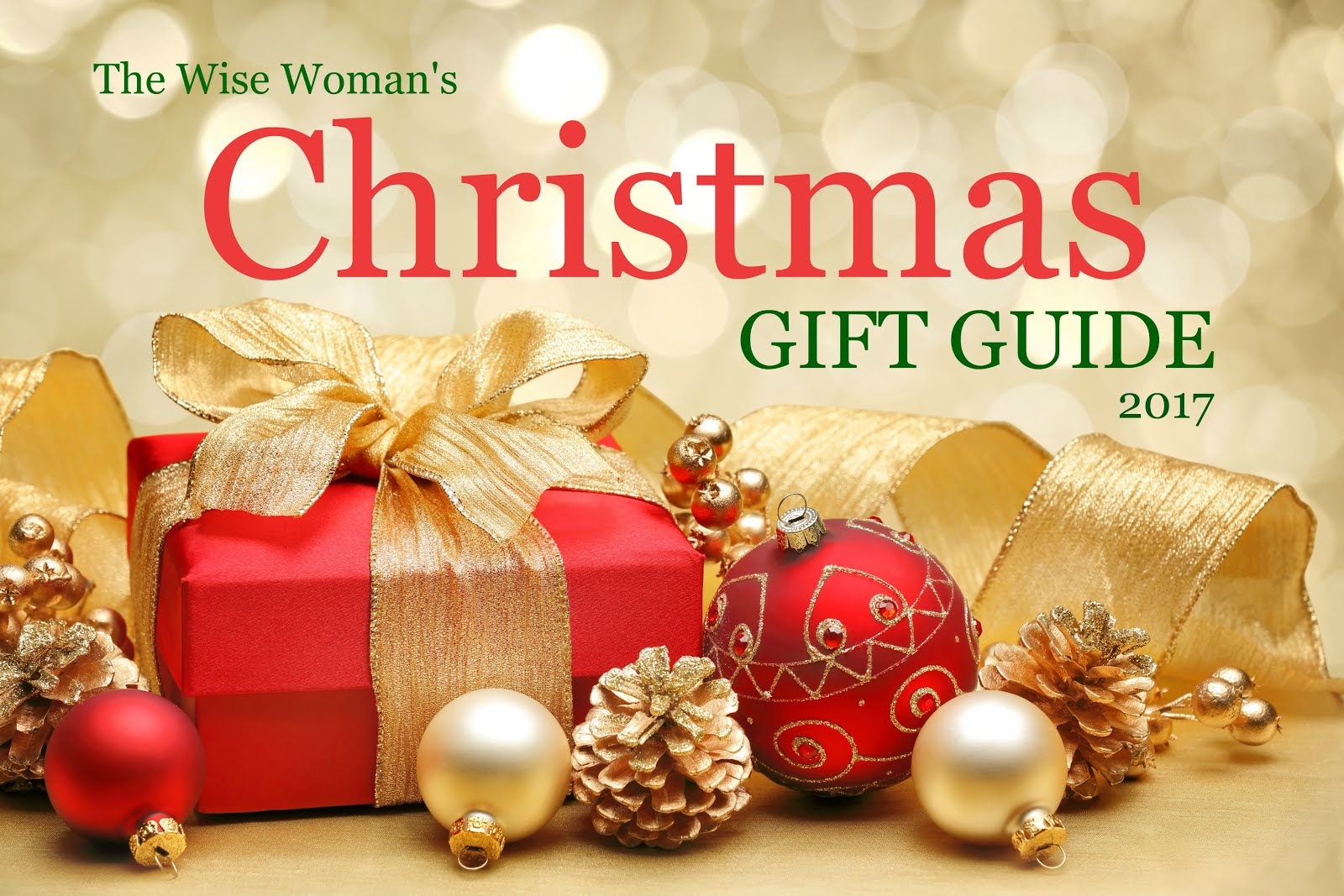 IT'S HERE - THE WISE WOMAN CHRISTMAS GIFT GUIDE 2017!