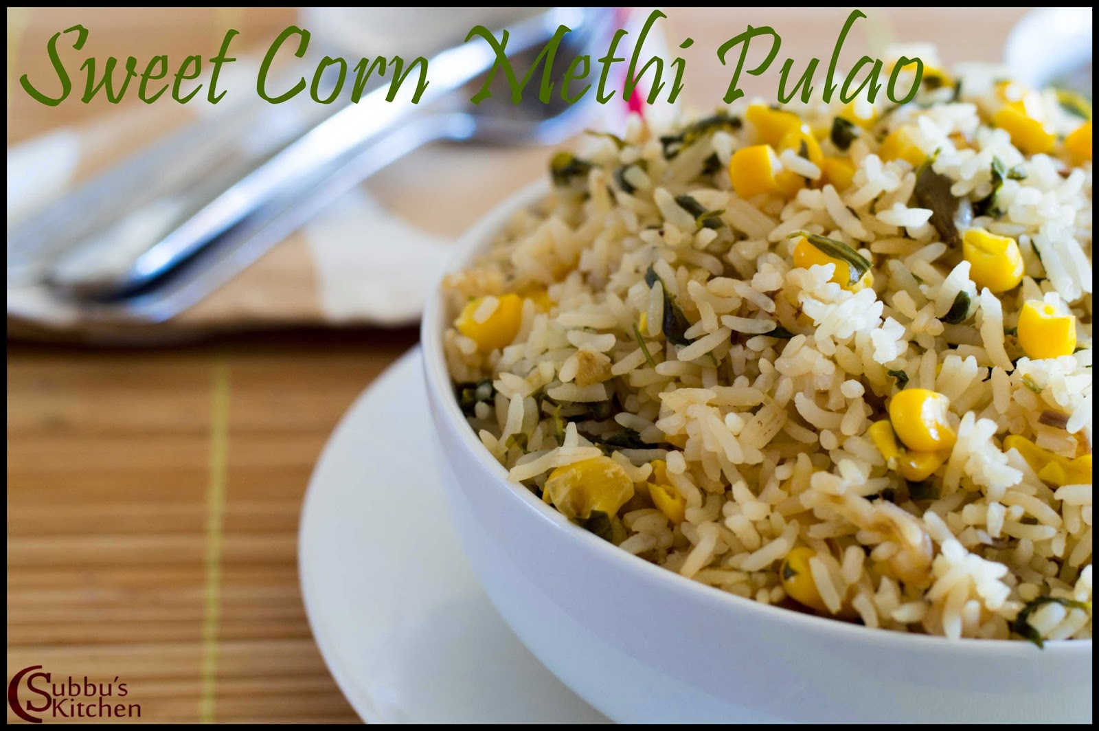 SweetCorn Methi Pulao Recipe