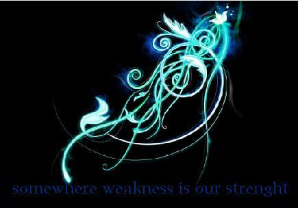 En algún lugar la debilidad es nuestra fuerza.