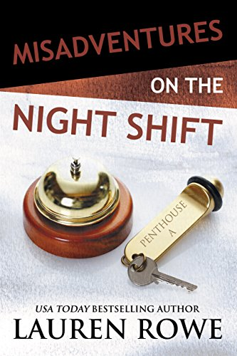 Misadventures on the Night Shift by Lauren Rowe (CR)