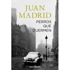 'Perros que duermen', la nueva novela de Juan Madrid
